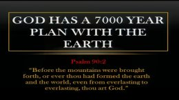 Gods 7000 year Plan for the Earth Video Post