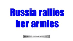 Russia Rallies her Armies - What does this mean? Video post