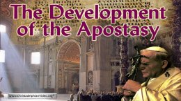 The development of the Apostasy: 6 Part Video Bible Series