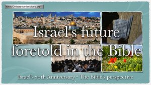 May 14th: Israel's 70th Anniversary in light of Bible Prophecy 1948-2018 Part 1/2