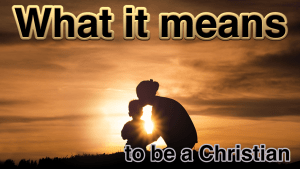 What it means to be a Christian: Video post