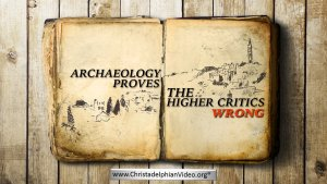 Archaeology Proves the Higher Critics Wrong - Video post