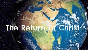 2018 The Return of Christ: Study 6 Part series.