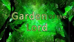 The Garden Of The Lord - (6 Videos)