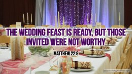 """Thought for January 20th. """"THOSE INVITED WERE NOT WORTHY"""""""