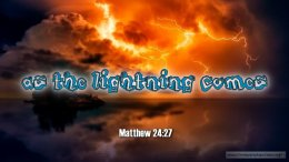 """Thought for January 22nd. """"AS THE LIGHTNING COMES …."""""""
