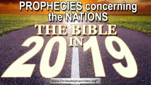 The Bible in 2019 - Prophesies the Future movements of Nations New Video