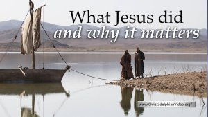 What Jesus did and why it matters!