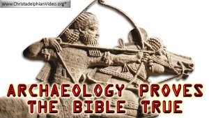 Archaeology Proves the Bible True.