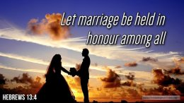 """Thought for May 6th. """"LET MARRIAGE BE HELD IN HONOUR"""""""