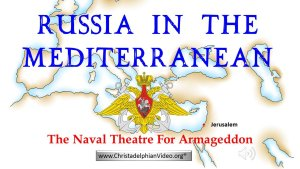 Russia In The Mediterranean: The Naval Theatre For ARMAGEDDON!