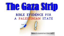 The Gaza Strip – Biblical Evidence For A Palestinian State?