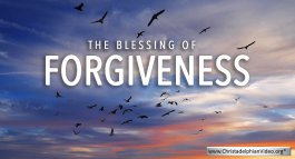 The Blessing of Forgiveness - 6 Videos
