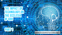 The impact of Technology on the ecclesia - 2 Videos
