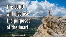 """Thought for August 23rd. """" ... WILL DISCLOSE THE PURPOSES OF THE HEART"""""""