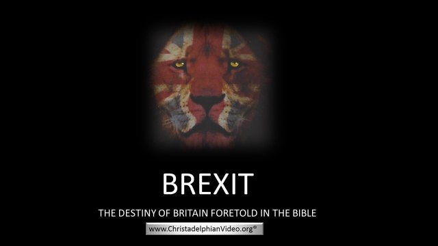 WOW! Brexit: The Destiny Of Britain Foretold In The Bible