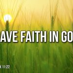 "Thought for August 16th. ""HAVE FAITH IN GOD"""