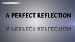 A Perfect Reflection! Glad Tidings Magazine