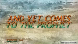 "Thought for September 18th. "" ... AND YET COMES TO THE PROPHET"""