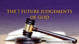 The 7 Future Judgements of God Revealed!