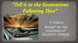 Tell it to the Generations Following Thee - 5 Videos