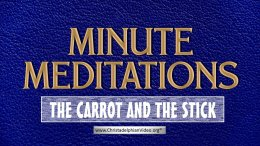 Minute Meditation - The Carrot and the Stick - by R J. Lloyd