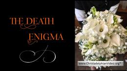 The Death Enigma - a stumbling block for Evolutionists.