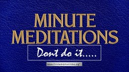 Minute Meditation -Don't do it!