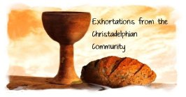 Articles - An exhortation from John 6 by Bro Rob Hull