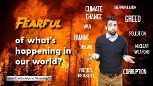 Fearful of What's Happening to Our World: Bible in the News
