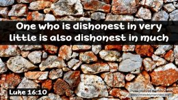 """Daily Readings & Thought for the Day for March 24th. """"ONE WHO IS DISHONEST IN VERY LITTLE"""""""