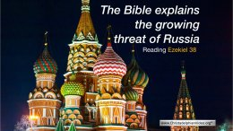 The Bible Explains the Growing Threat of Russia