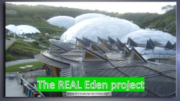 The 'REAL' Eden Project!