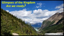 Glimpses of the Kingdom Part 1: Are We Ready?