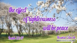 """Daily Readings & Thought for June 8th. """"THE EFFECT OF RIGHTEOUSNESS …"""""""