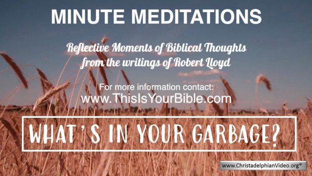 Minute Meditation Video Episode: What's in your Garbage?