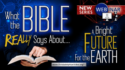 What the Bible Says about... A bright future for the Earth