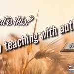 "Daily Readings & Thought for August 6th ""A NEW TEACHING WITH AUTHORITY"""