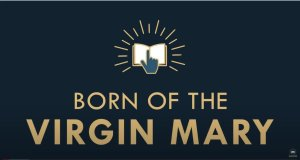 The gospel Online: #16 'Born of the Virgin Mary'