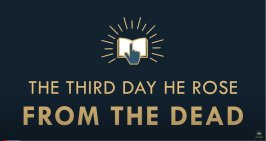 The gospel Online: #18 'The third day he rose from the dead'