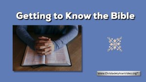 Getting to Know the Bible: Video series