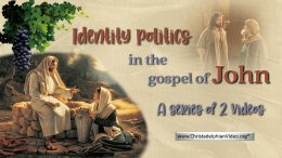 Identity Politics in the Gospel of John - 2 Video ( Glenfield Fraternal; )