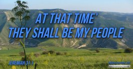 """Daily Readings & Thought for August 10th. """"AT THAT TIME … THEY SHALL BE MY PEOPLE"""""""