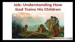 Job understanding how God trains his children: 4 Videos