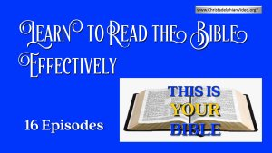 Learn to Read the Bible Effectively - 16 Episodes