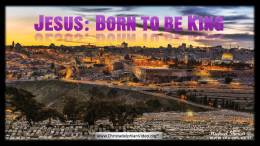 Jesus: Born To Be king
