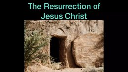 The Resurrection of Jesus Christ Fact or Fiction 1Cor 15 v1:26