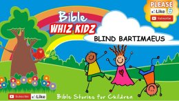 Lesson from the Bible for Children: BLIND BARTIMAEUS