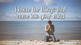 """Daily Readings & Thought for September 15th. """"I KNOW THE THINGS THAT COME INTO YOUR MIND"""""""