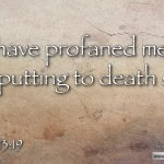 "Daily Readings & Thought for September 17th. ""… PUTTING TO DEATH SOULS"""